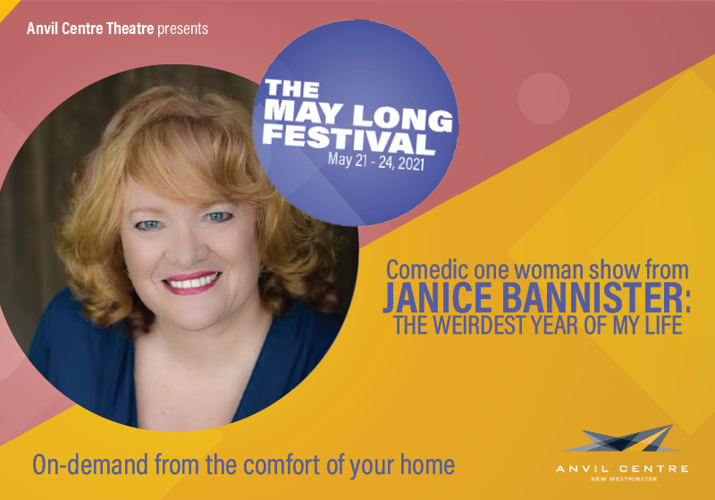 The May Long Festival: Janice Bannister: The Weirdest Year of my Life