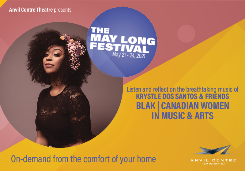 The May Long Festival: Krystle Dos Santos and Friends:  BLAK | Canadian Women in Music & Arts